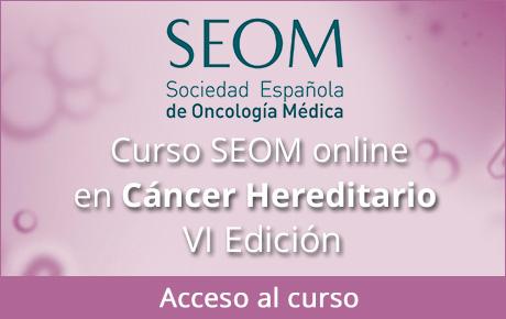 Acceso Curso SEOM online en Cáncer Hereditario VI Edición