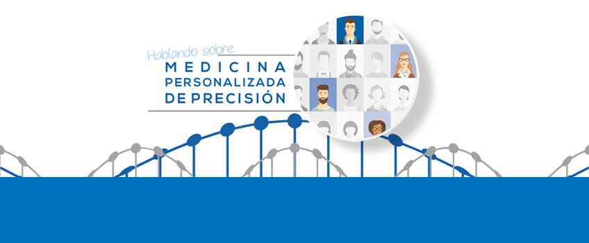¿Quieres saber qué es la Medicina Personalizada de Precisión? Este documento te acercará el concepto.