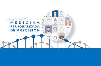 ¿Quieres saber qué es la Medicina Personalizada de Precisión?