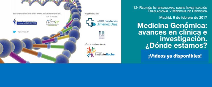12ª Reunión Internacional sobre Investigación Traslacional y Medicina de Precisión. Medicina Genómica: avances en clínica e investigación. ¿Dónde estamos? ¡Ponencias y entrevistas ya disponibles!