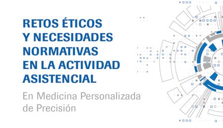 La Medicina Personalizada de Precisión requiere actualizar la normativa vigente