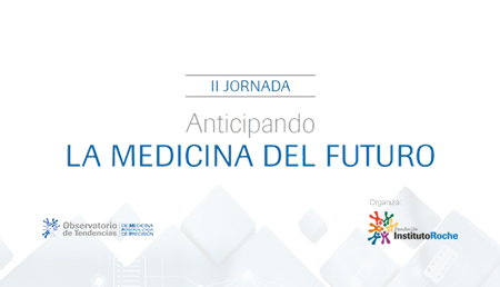 II Jornada Anticipando la Medicina del Futuro