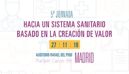 5ª Jornada Hacia un sistema sanitario basado en la creación de valor