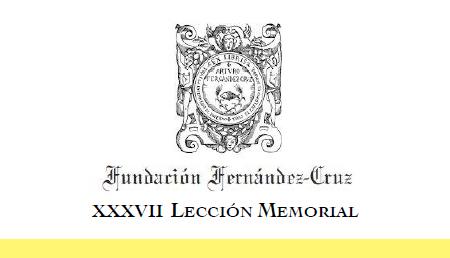 XXXVII Lección Memorial Fundación Fernández-Cruz
