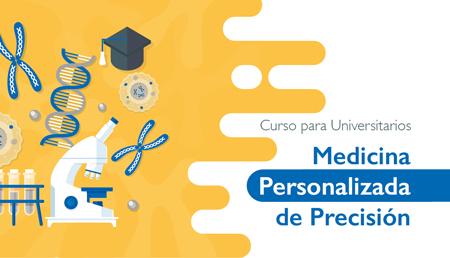 Curso para Universitarios Medicina Personalizada de Precisión