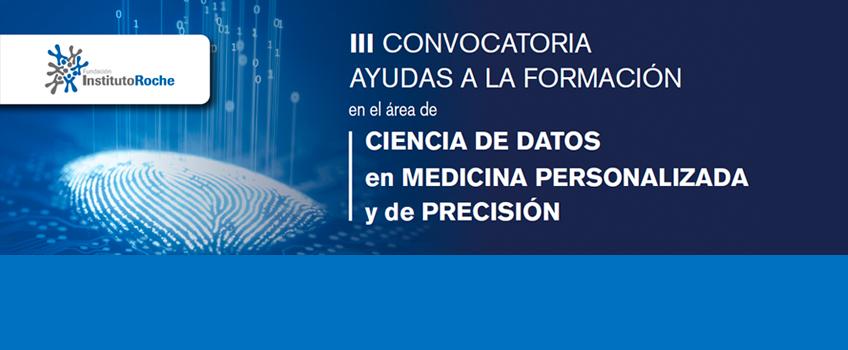 III Convocatoria de ayudas a la formación en el área de ciencia de datos en Medicina Personalizada y de Precisión. Inscripciones abiertas hasta el 30 de junio de 2021.