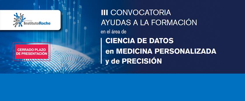 III Convocatoria de ayudas a la formación en el área de ciencia de datos en Medicina Personalizada y de Precisión. Cerrado plazo de presentación.