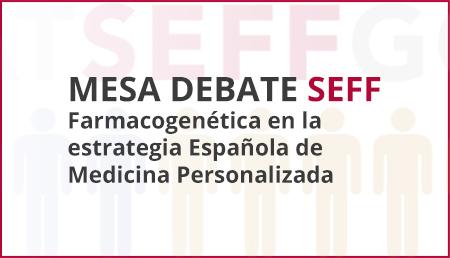 Mesa Debate Virtual: Farmacogenética en la estrategia Española de Medicina Personalizada