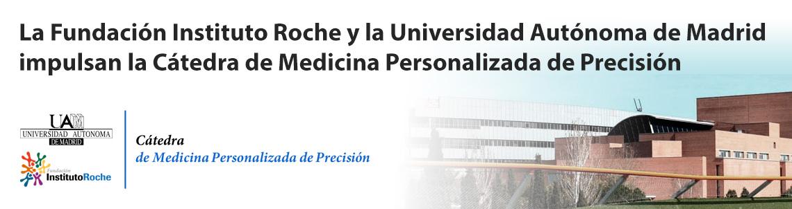 La Fundación Instituto Roche y la Universidad Autónoma de Madrid impulsan la Cátedra de Medicina Personalizada de Precisión