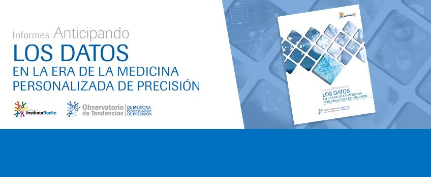 Informes Anticipando LOS DATOS en la era de la Medicina Personalizada de Precisión