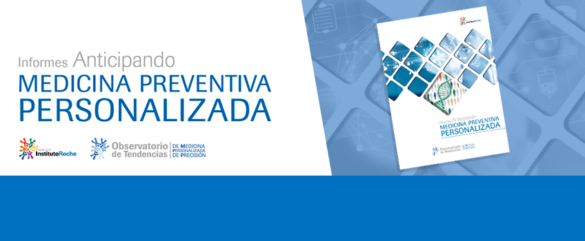 ¡Ya disponible el segundo Informe Anticipando del Observatorio de tendencias de Medicina Personalizada de Precisión!