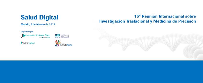 15ª Reunión Internacional sobre Investigación Traslacional y Medicina de Precisión. SALUD DIGITAL. <br>6 de febrero de 2020. ¡Inscripciones abiertas!