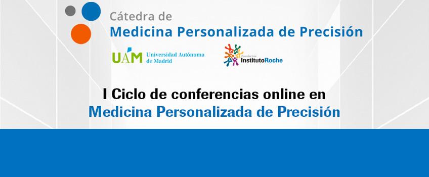 Ya puedes comenzar el I Ciclo de conferencias online de Medicina Personalizada de Precisión