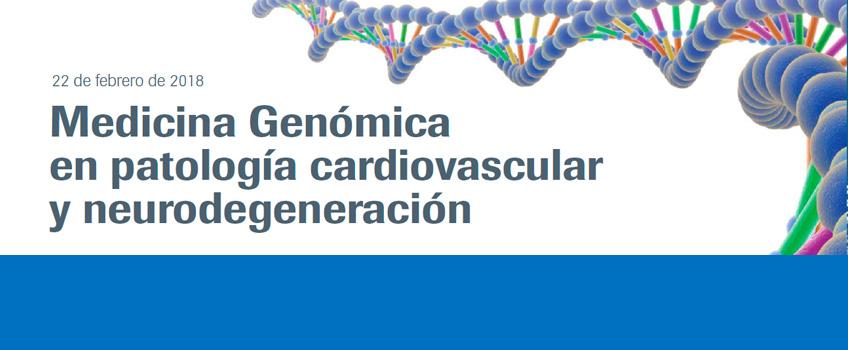 Medicina genómica en patología cardiovascular y neurodegeneración.<br>Presentaciones ya disponibles.