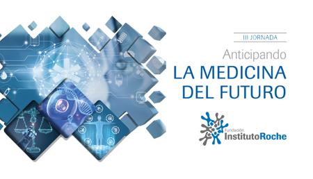 La Fundación Instituto Roche aborda alguno de los temas clave en la medicina del futuro