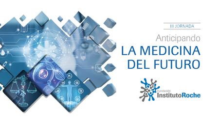 III Jornada Anticipando la Medicina del Futuro