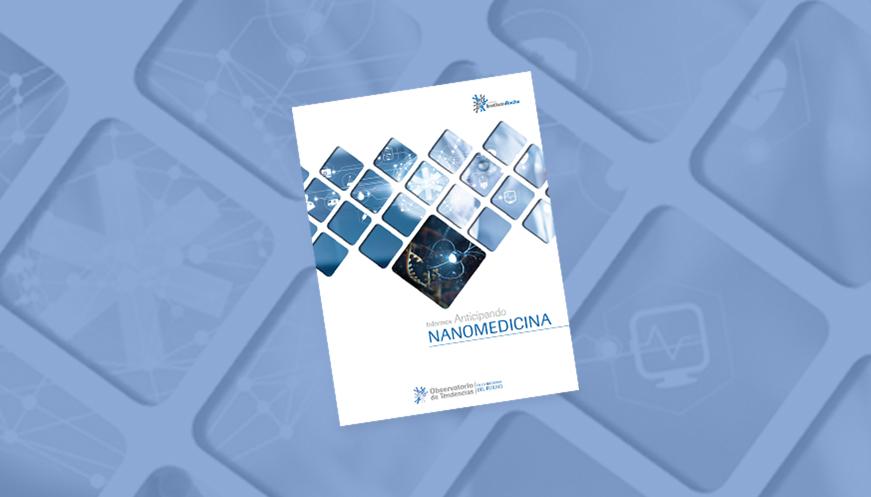 La Fundación Instituto Roche presenta un nuevo 'Informe Anticipando' sobre nanomedicina y sus aplicaciones en la medicina del futuro