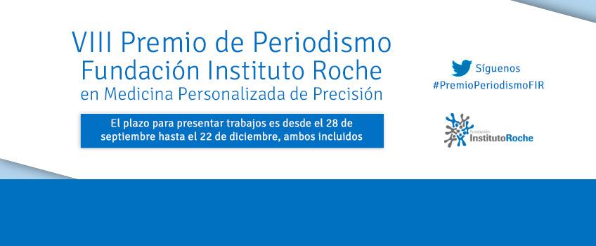 Abierto el plazo de presentación de candidaturas para el VIII Premio de Periodismo de la Fundación Instituto Roche. Desde el 28 de septiembre hasta el 22 de diciembre de 2021.