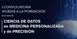 I Convocatoria de ayudas a la formación en el área de ciencia de datos en Medicina Personalizada y de Precisión
