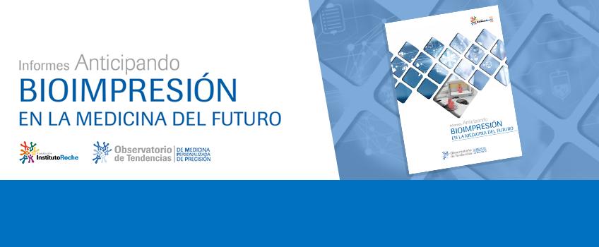 NUEVO Informe Anticipando sobre Bioimpresión en la medicina del futuro. ¡Puedes leerlo aquí!