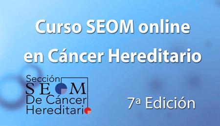 7ª Ed. Curso SEOM online en Cáncer Hereditario