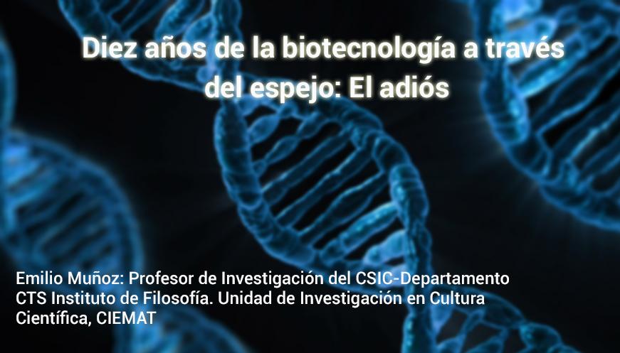 Diez años de la biotecnología a través del espejo: El adiós