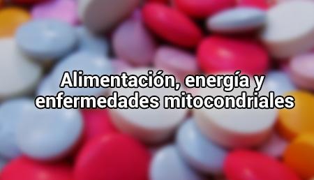 Alimentación, energía y enfermedades mitocondriales