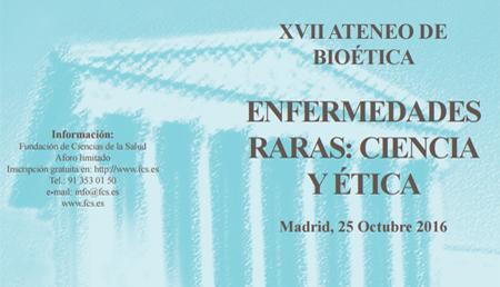 XVII Ateneo de Bioética. Enfermedades raras: ciencia y ética