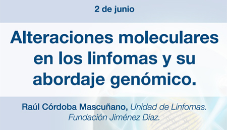 Alteraciones moleculares en los linfomas y su abordaje genómico.