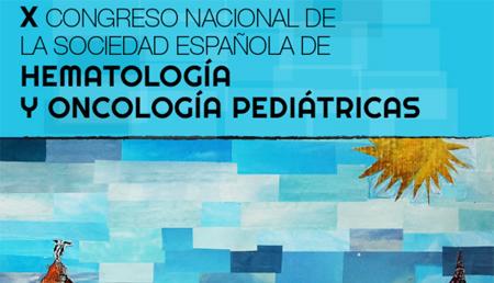 X Congreso de la Sociedad Española de Hematología y Oncología Pediátricas