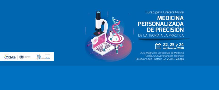 Curso para Universitarios. Medicina Personalizada de Precisión. Del 22 al 24 de septiembre de 2020. Málaga