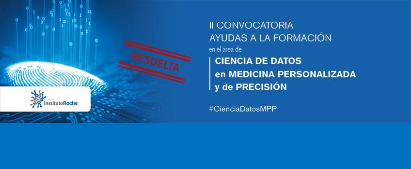 Publicada la resolución de la II Convocatoria de ayudas a la formación en el área de ciencia de datos en Medicina Personalizada y de Precisión
