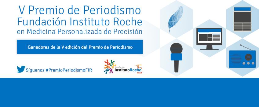 Concedidos los V Premio de Periodismo en Medicina Personalizada de Precisión de la Fundación Instituto Roche
