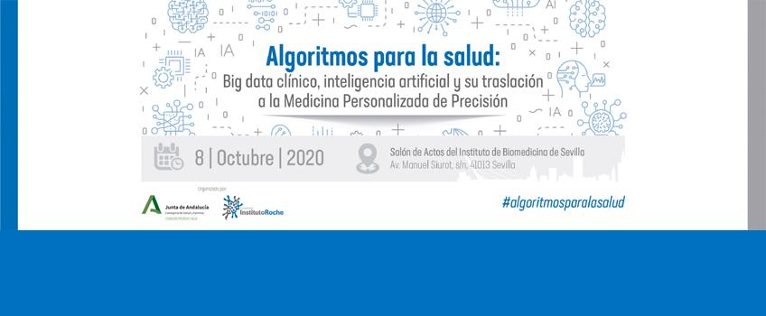 8 de octubre, Sevilla. Algoritmos para la Salud. Big data clínico, inteligencia artificial y su traslación a la Medicina Personalizada de Precisión.