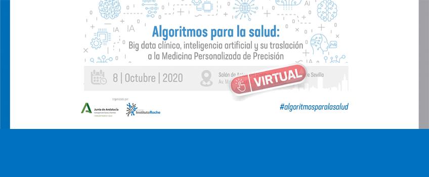 8 de octubre. Algoritmos para la Salud. Big data clínico, inteligencia artificial y su traslación a la Medicina Personalizada de Precisión. Jornada virtual.