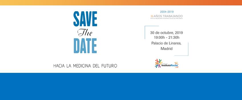 Save the Date. Hacia la medicina del futuro. 15 años trabajando por la MPP. 30 de octubre, 2019