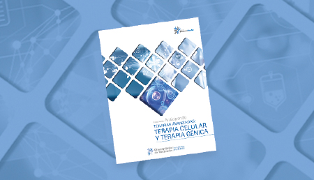 Informes Anticipando <br>TERAPIAS AVANZADAS: TERAPIA CELULAR Y TERAPIA GÉNICA