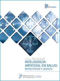 Informes Anticipando Inteligencia artificial en salud: Retos éticos y legales