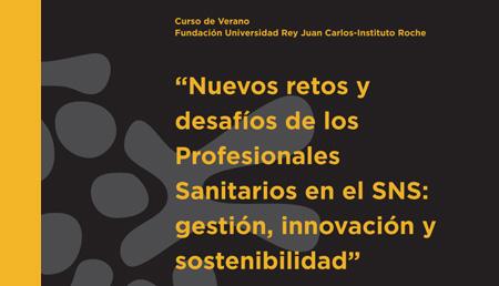 Nuevos retos y desafíos de los Profesionales Sanitarios en el SNS: gestión, innovación y sostenibilidad
