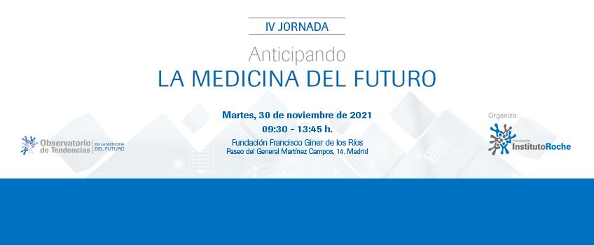 IV Jornada Anticipando la medicina del futuro. Madrid, 30 de noviembre de 2021. Inscripciones abiertas.