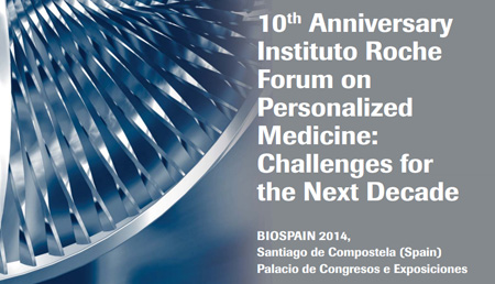 Instituto Roche Forum on Personalized Medicine: Challenges for the next decade