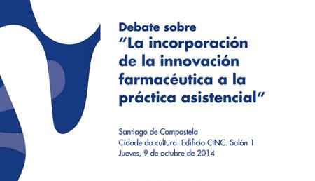 """Debate sobre """"La incorporación de la innovación farmacéutica a la práctica asistencial"""""""