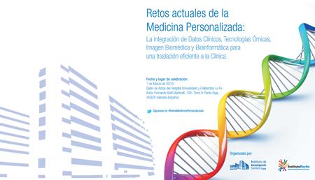 Retos actuales de la Medicina Personalizada: <br>La integración de Datos Clínicos, Tecnologías Ómicas, Imagen Biomédica y Bioinformática para una traslación eficiente a la Clínica.