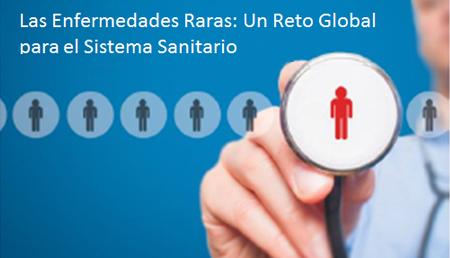 Las enfermedades raras: un reto global para el sistema sanitario