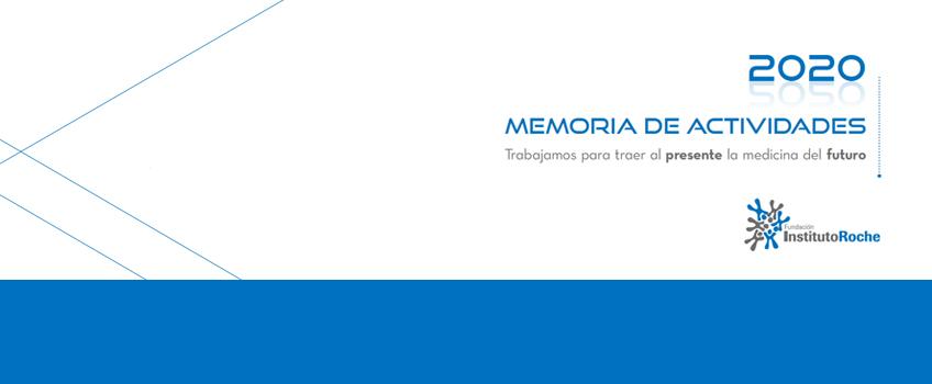 Memoria de Actividades 2020. Trabajamos para traer al presente la Medicina del Futuro.