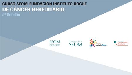 Abierto el plazo de inscripción para la 8ª edición del Curso SEOM-Fundación Instituto Roche de Cáncer Hereditario