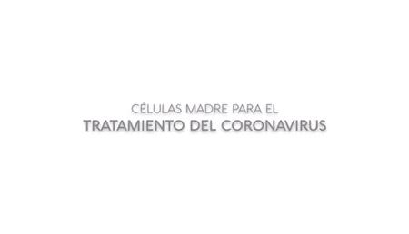 #FIRmásallá Células madre para el tratamiento del coronavirus