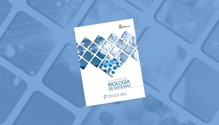 Informes Anticipando  BIOLOGÍA DE SISTEMAS