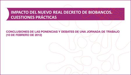 Impacto del Nuevo Real Decreto de Biobancos. Cuestiones prácticas