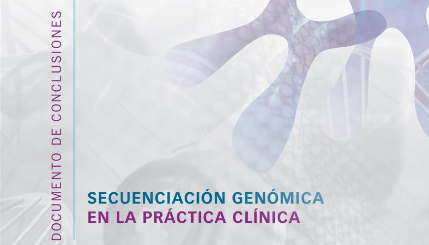 Secuenciación genómica en la práctica clínica. Documento de conclusiones